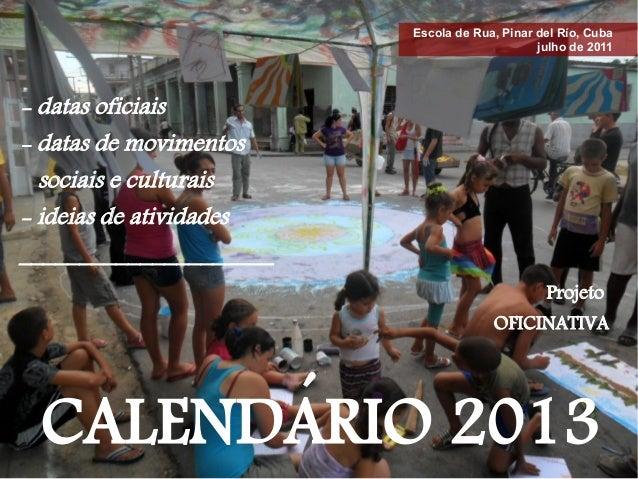 Escola de Rua, Pinar del Río, Cuba                                              julho de 2011- datas oficiais- datas de mo...