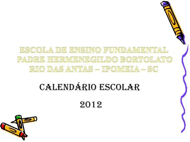 CALENDÁRIO ESCOLAR       2012