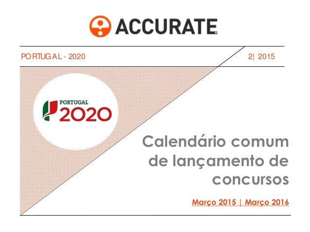 2| 2015 Calendário comum de lançamento de concursos Março 2015 | Março 2016 PORTUGAL - 2020