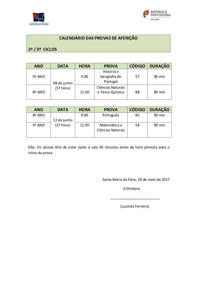 CALENDÁRIO DAS PROVAS DE AFERIÇÃO 2º / 3º CICLOS ANO DATA HORA PROVA CÓDIGO DURAÇÃO 5º ANO 08 de junho (5ª Feira) 9.00 His...