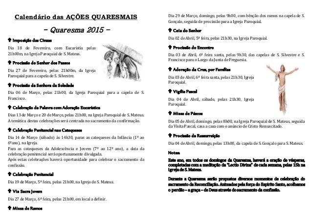 Calendário das AÇÕES QUARESMAIS - Quaresma 2015 –  Imposição das Cinzas Dia 18 de Fevereiro, com Eucaristia pelas 21h00m,...