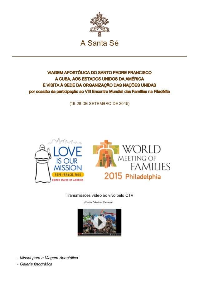 A Santa Sé VIAGEM APOSTÓLICA DO SANTO PADRE FRANCISCO A CUBA, AOS ESTADOS UNIDOS DA AMÉRICA E VISITA À SEDE DA ORGANIZAÇÃO...