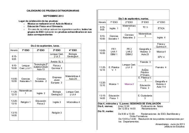 CALENDARIO DE PRUEBAS EXTRAORDINARIAS SEPTIEMBRE 2013 Lugar de celebración de las pruebas: o Música se realizarán en el Au...