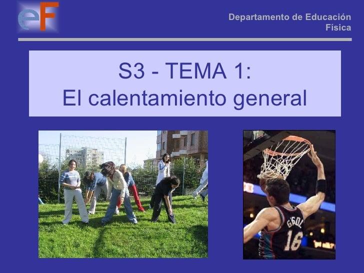 S3 - TEMA 1: El calentamiento general Departamento de Educación Física