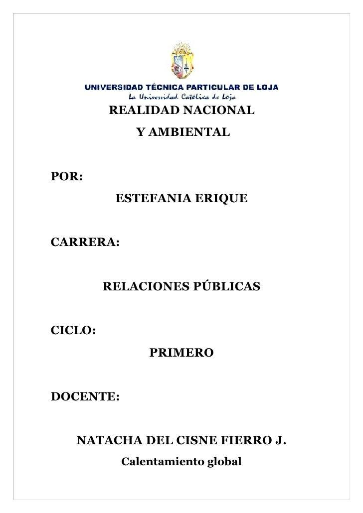 REALIDAD NACIONAL              Y AMBIENTAL   POR:           ESTEFANIA ERIQUE   CARRERA:            RELACIONES PÚBLICAS   C...