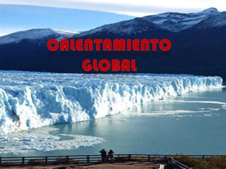 Calentamiento <br />global<br />