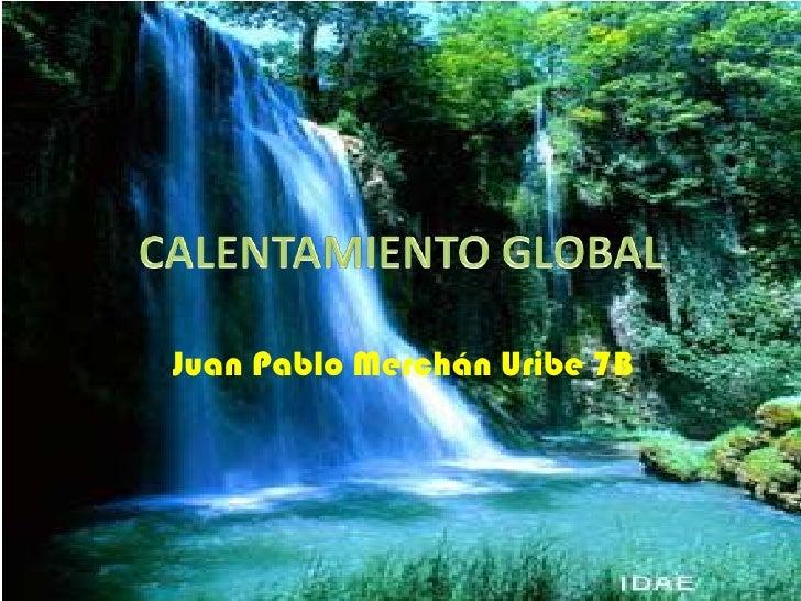 Juan Pablo Merchán Uribe 7B