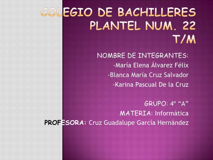 NOMBRE DE INTEGRANTES:                   -María Elena Álvarez Félix                 -Blanca María Cruz Salvador           ...