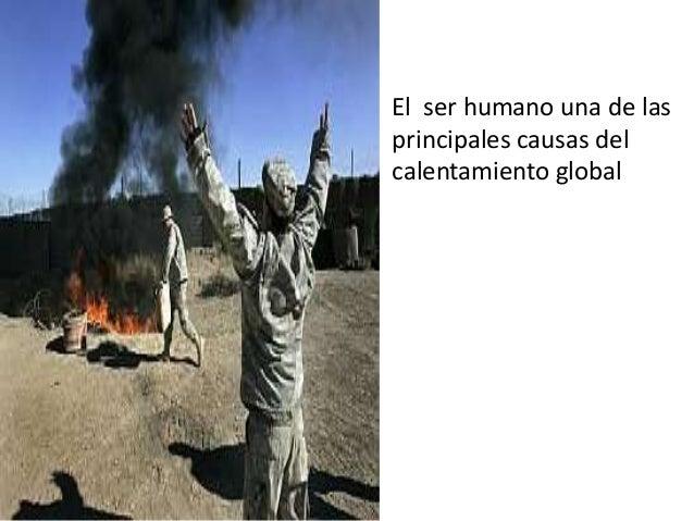El ser humano una de las principales causas del calentamiento global