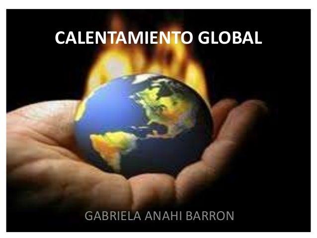 CALENTAMIENTO GLOBAL GABRIELA ANAHI BARRON