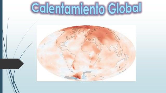  Se refieren al aumento observado en los últimos siglos de la temperatura media del sistema climático de la Tierra y sus ...
