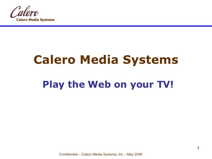 Calero Media Systems Play the Web on your TV!