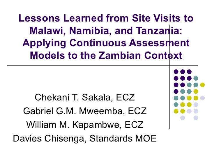 Lessons Learned from Site Visits to Malawi, Namibia, and Tanzania: Applying Continuous Assessment Models to the Zambian Co...