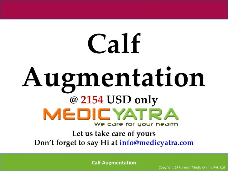 CalfAugmentation          @ 2154 USD only          Let us take care of yoursDon't forget to say Hi at info@medicyatra.com ...