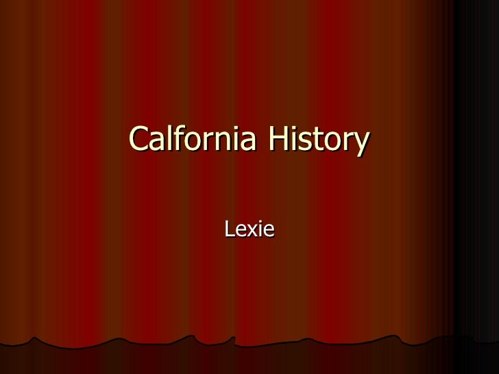 Calfornia History Lexie