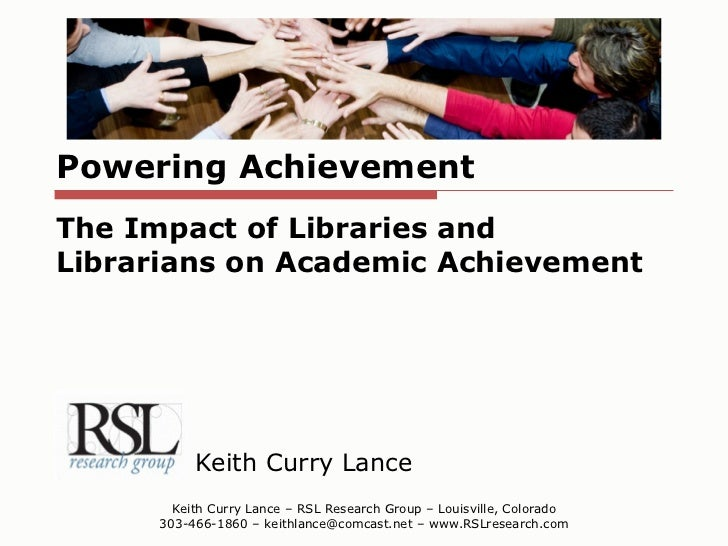 Powering Achievement Keith Curry Lance Keith Curry Lance – RSL Research Group – Louisville, Colorado 303-466-1860 – keithl...