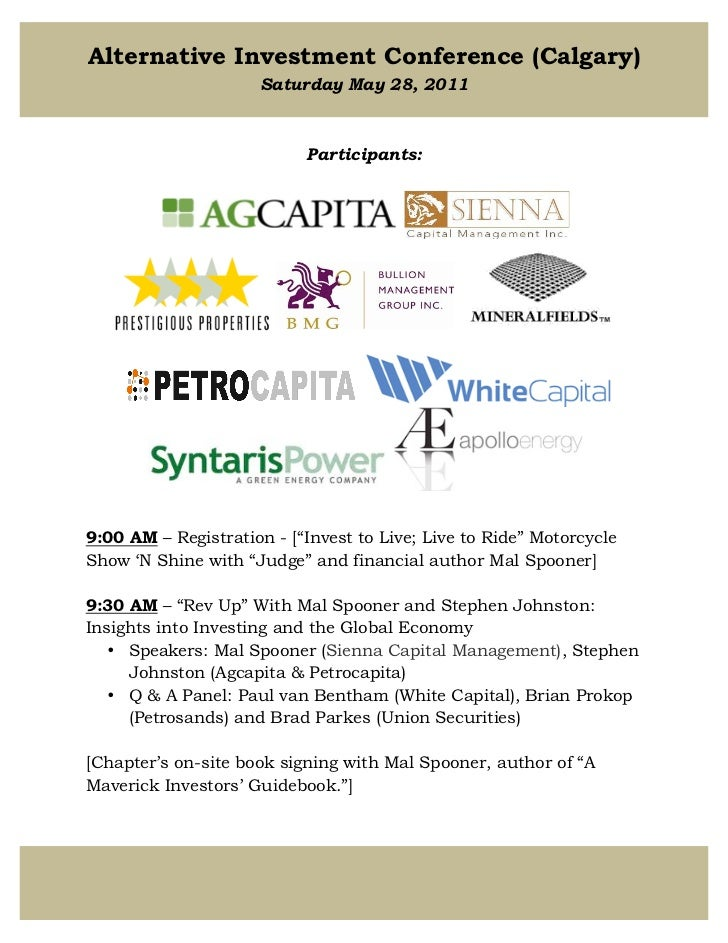 Alternative Investment Conference (Calgary)                            Saturday, May 28, 2011                           ...