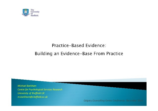 Michael  Barkham  Centre  for  Psychological  Services  Research  University  of  Sheffield  UK  m.barkham@sheffield.ac.uk...