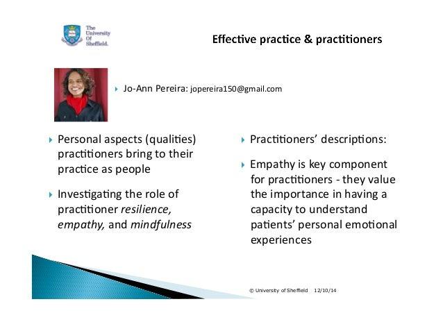  Jo-‐Ann  Pereira:  jopereira150@gmail.com   Prac11oners'  descrip1ons:   Empathy  is  key  component  for  prac11oner...