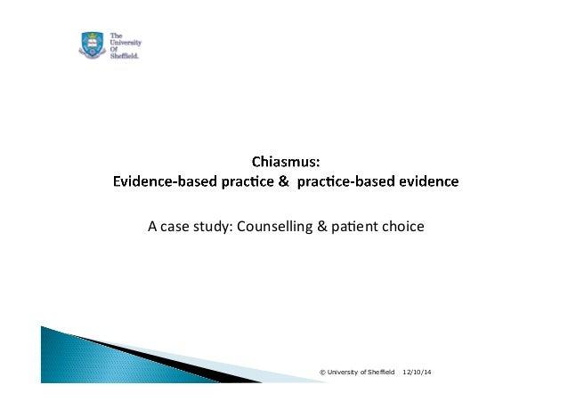 A  case  study:  Counselling  &  pa1ent  choice  © University of Sheffield 12/10/14