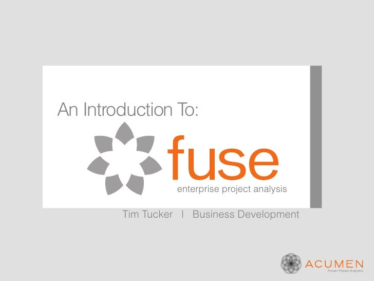An Introduction To:                  enterprise project analysis        Tim Tucker l Business Development