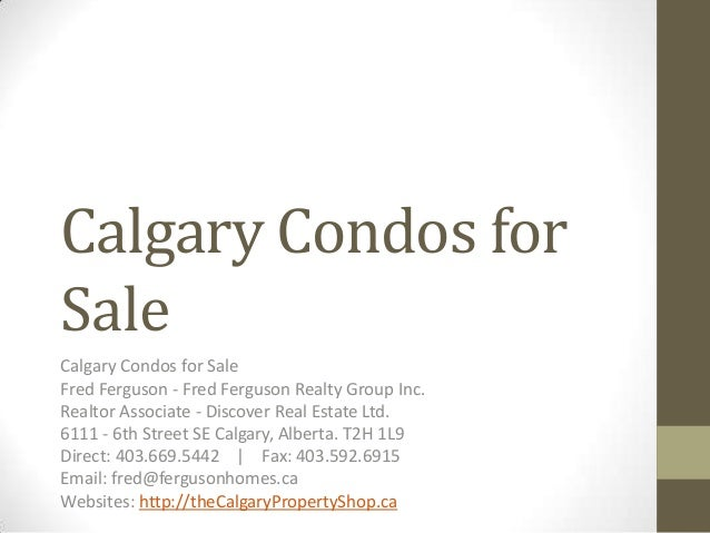 Calgary Condos forSaleCalgary Condos for SaleFred Ferguson - Fred Ferguson Realty Group Inc.Realtor Associate - Discover R...