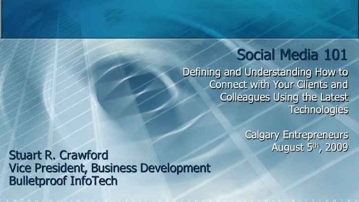 Defining and Understanding How to Connect with Your Clients and Colleagues Using the Latest Technologies<br />Calgary Entr...