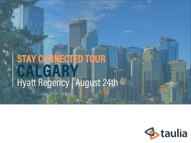 STAY CONNECTED TOUR CALGARY Hyatt Regency | August 24th