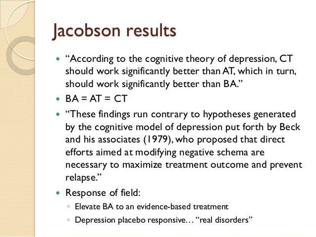 """Jacobson results    """"According to the cognitive theory of depression, CT should work significantly better than AT, which ..."""