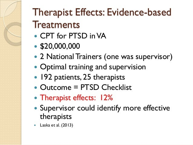 Therapist Effects: Evidence-based Treatments    CPT for PTSD in VA    $20,000,000    2 National Trainers (one was super...