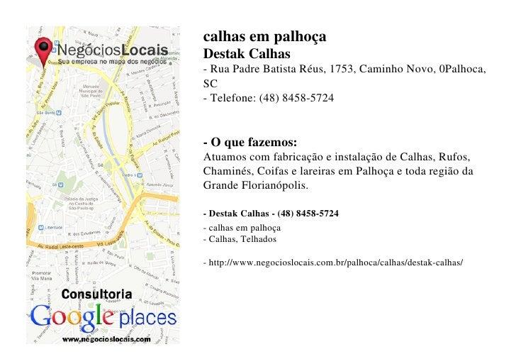 calhas em palhoçaDestak Calhas- Rua Padre Batista Réus, 1753, Caminho Novo, 0Palhoca,SC- Telefone: (48) 8458-5724- O que f...