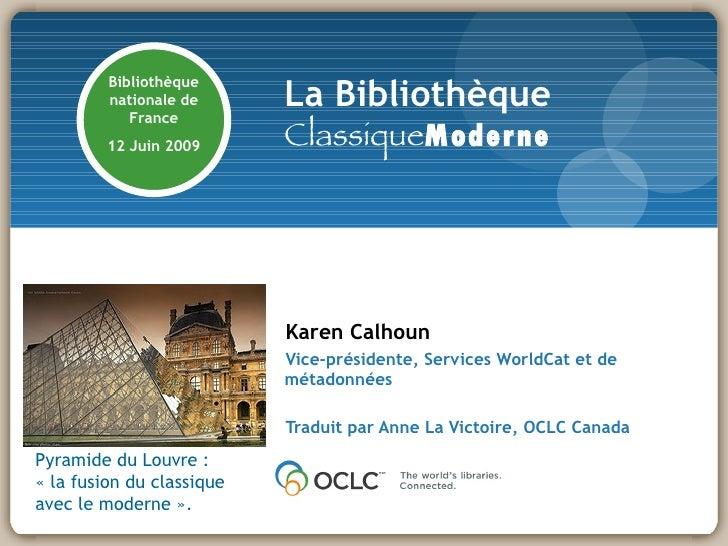 La Bibliothèque          Bibliothèque          nationale de             France          12 Juin 2009      ClassiqueModerne...