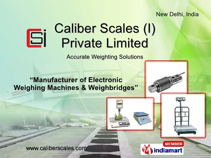 "Caliber Scales (I) Private Limited Accurate Weighting Solutions "" Manufacturer of Electronic Weighing Machines & Weighbrid..."