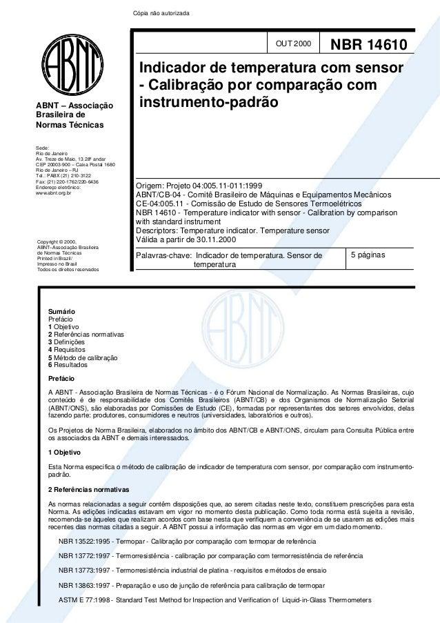 ABNT – Associação  Brasileira de  Normas Técnicas  Sede:  Rio de Janeiro  Av. Treze de Maio, 13 28º andar  CEP 20003-900 –...