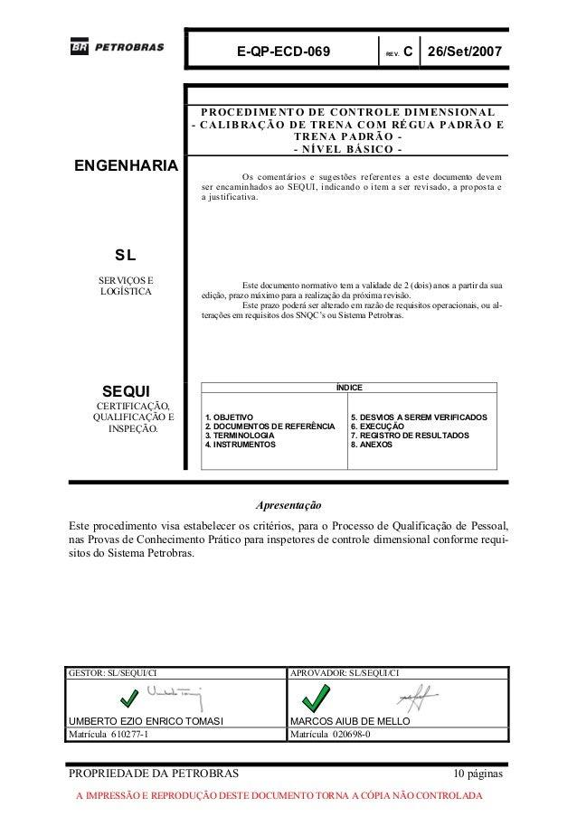 E-QP-ECD-069 REV. C 26/Set/2007PROPRIEDADE DA PETROBRAS 10 páginasA IMPRESSÃO E REPRODUÇÃO DESTE DOCUMENTO TORNA A CÓPIA N...