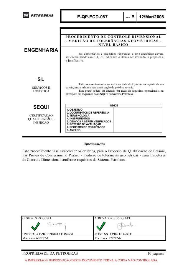 E-QP-ECD-087 REV. B 12/Mar/2008PROPRIEDADE DA PETROBRAS 10 páginasA IMPRESSÃO E REPRODUÇÃO DESTE DOCUMENTO TORNA A CÓPIA N...