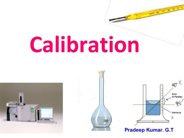 Calibration         Pradeep Kumar. G.T
