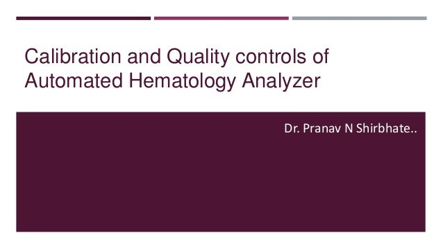 Calibration and Quality controls of automated hematology