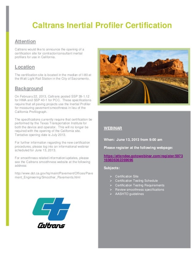 Caltrans Inertial Profiler CertificationAttentionCaltrans would like to announce the opening of acertification site for co...