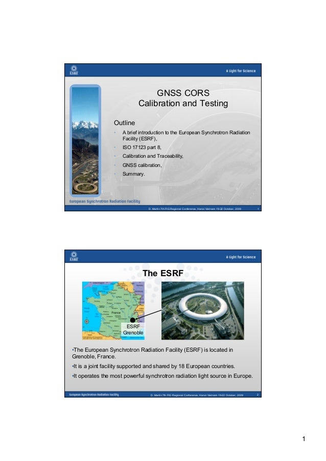 1 D. Martin 7th FIG Regional Conference, Hanoi Vietnam 19-22 October, 2009 1 GNSS CORS Calibration and Testing Outline • A...