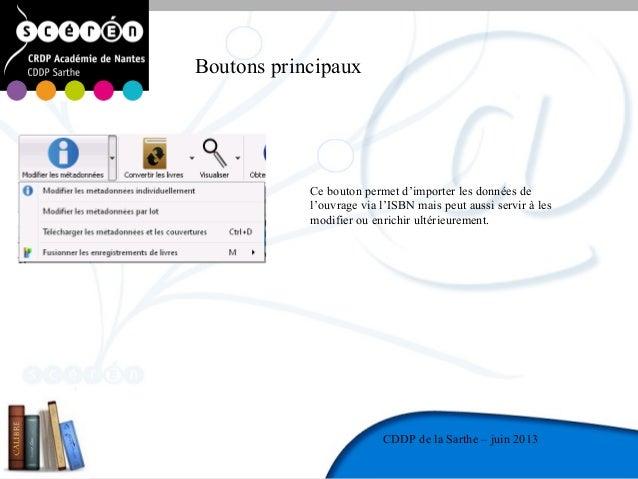 11CDDP de la MayenneCDDP de la Sarthe – juin 2013Boutons principauxCe bouton permet d'importer les données del'ouvrage via...