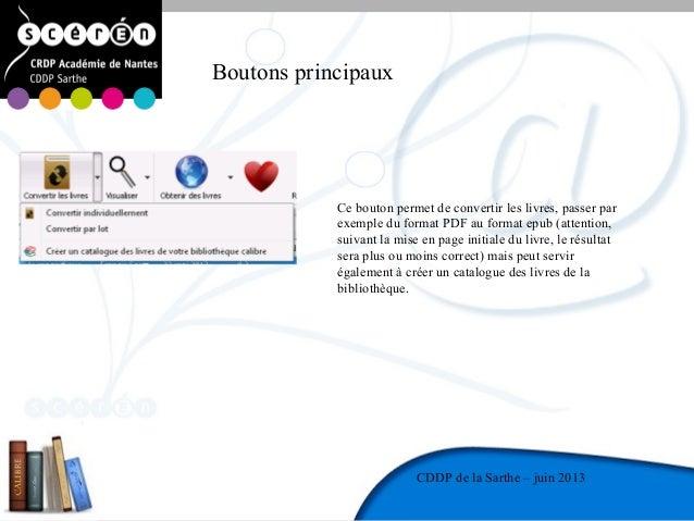 12CDDP de la MayenneCDDP de la Sarthe – juin 2013Boutons principauxCe bouton permet de convertir les livres, passer parexe...