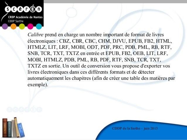 3CDDP de la MayenneCDDP de la Sarthe – juin 2013Calibre prend en charge un nombre important de format de livresélectroniqu...