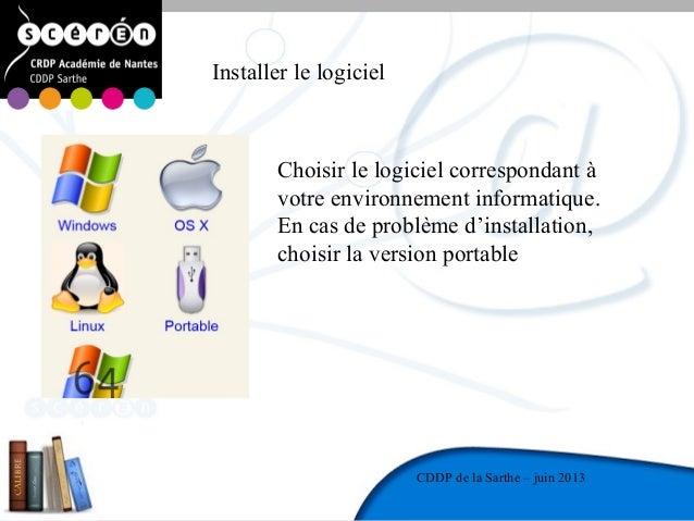 7CDDP de la MayenneCDDP de la Sarthe – juin 2013Installer le logicielChoisir le logiciel correspondant àvotre environnemen...