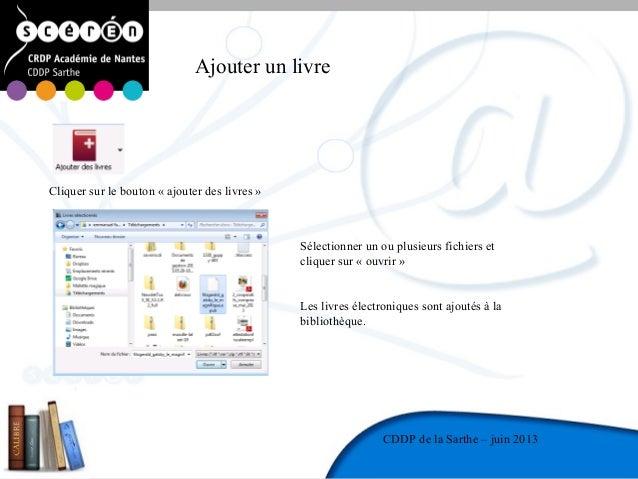 8CDDP de la MayenneCDDP de la Sarthe – juin 2013Ajouter un livreCliquer sur le bouton « ajouter des livres »Sélectionner u...