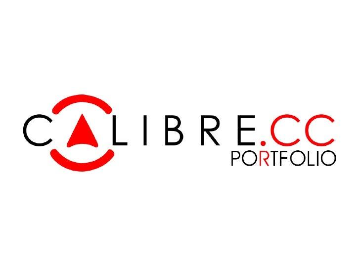 SOBRE AA CALIBRE.CC é uma agência de comunicação diferente. Focada na criatividade e nainovação, a CALIBRE.CC se define co...