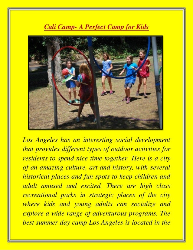 Cali Camp- A Perfect Camp for Kids Los Angeles has an interesting social development that provides different types of outd...