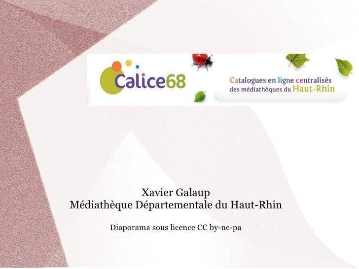 Xavier GalaupMédiathèque Départementale du Haut-Rhin       Diaporama sous licence CC by-nc-pa