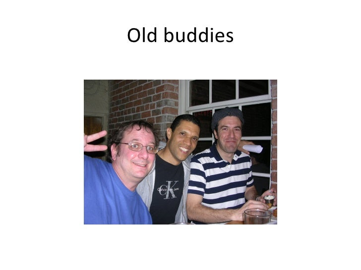 Old buddies