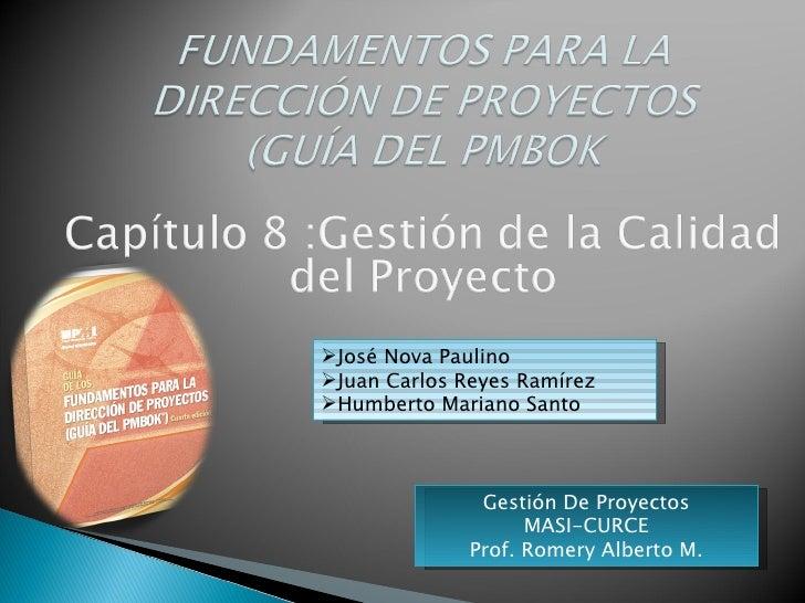 José Nova PaulinoJuan Carlos Reyes RamírezHumberto Mariano Santo               Gestión De Proyectos                    ...